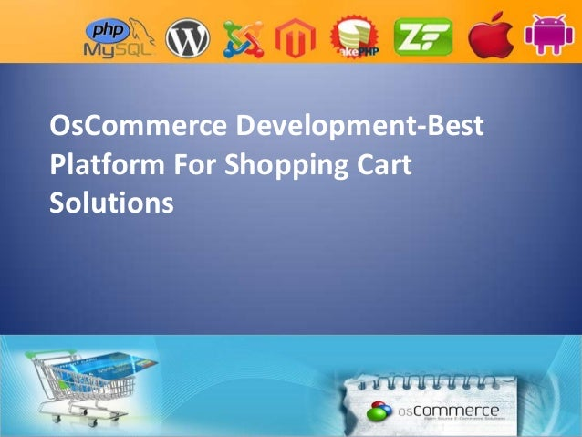 OsCommerce Development-BestPlatform For Shopping CartSolutions