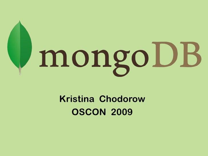 Kristina Chodorow    OSCON 2009