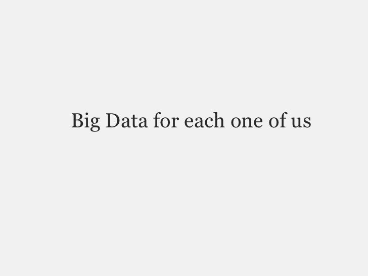 Big Data for each one of us