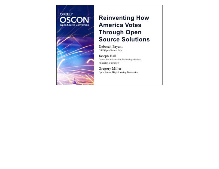 Reinventing How America Votes Through Open Source Solutions Deborah Bryant OSU Open Source Lab  Joseph Hall Center for Inf...