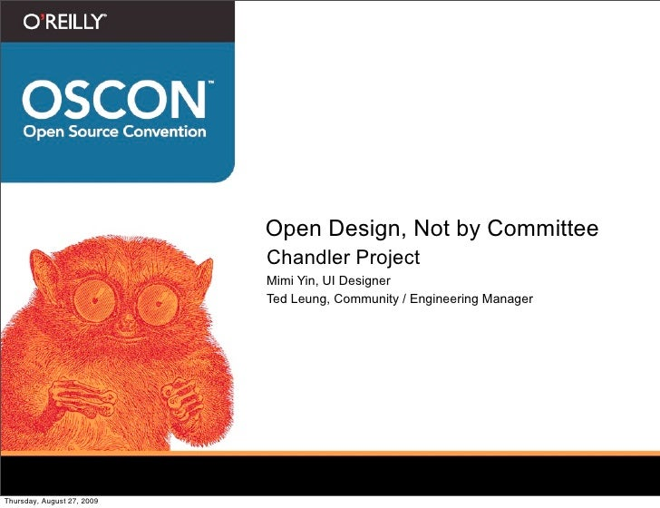 Open Design, Not by Committee                             Chandler Project                             Mimi Yin, UI Design...