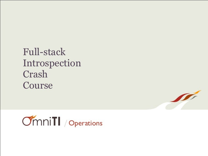 Full-stack Introspection Crash Course            / Operations