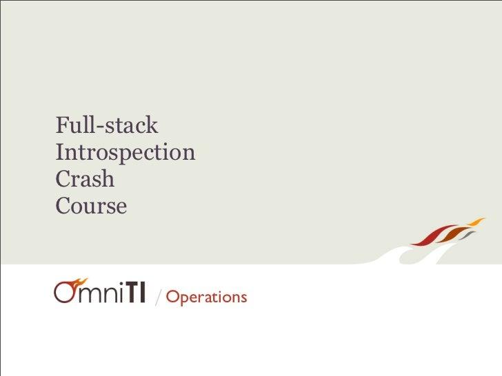 OSCON2008 Full-stack Introspection Crash Course