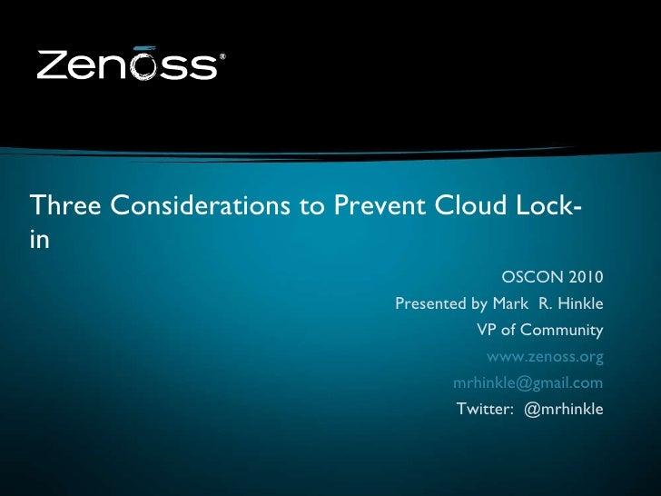 OSCON 2010 Presented by Mark  R. Hinkle VP of Community www.zenoss.org [email_address] Twitter:  @mrhinkle Three Considera...