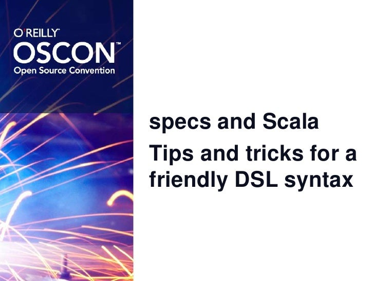 specs and Scala<br />Tips and tricks for a friendly DSL syntax<br />