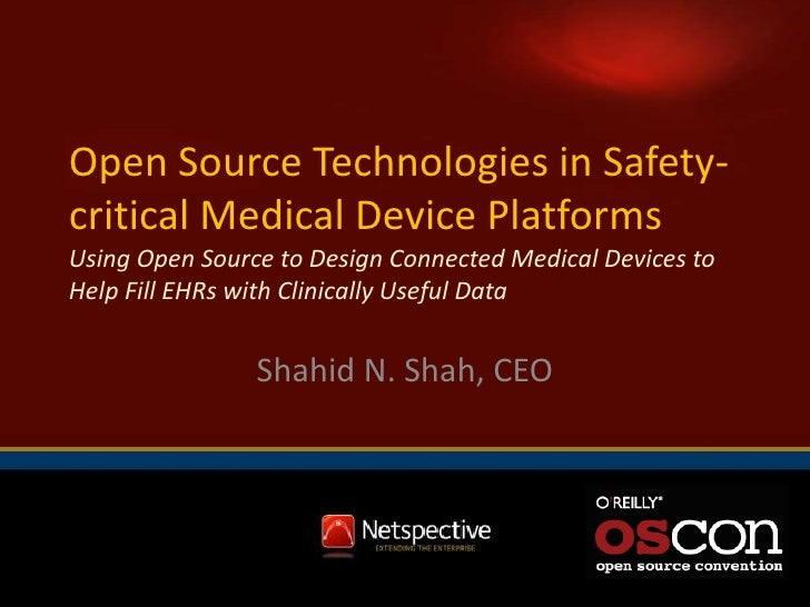 OSCon 2011 Talk: The implications of open source technologies in safety critical medical device platforms
