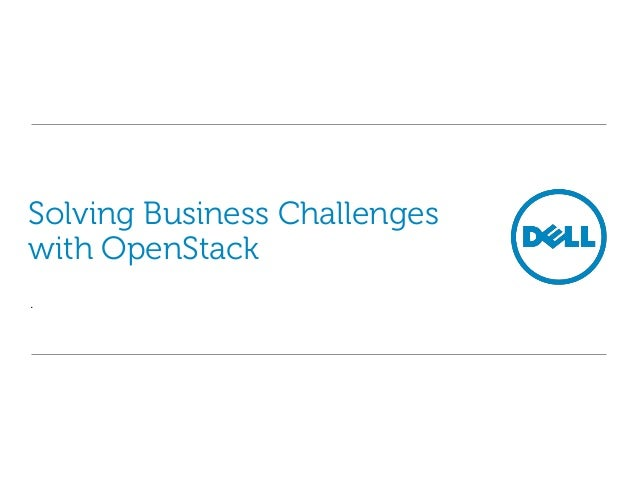 Solving Business Challenges with OpenStack