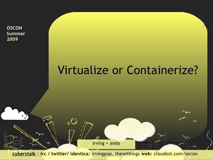 Containerize vs Virtualize