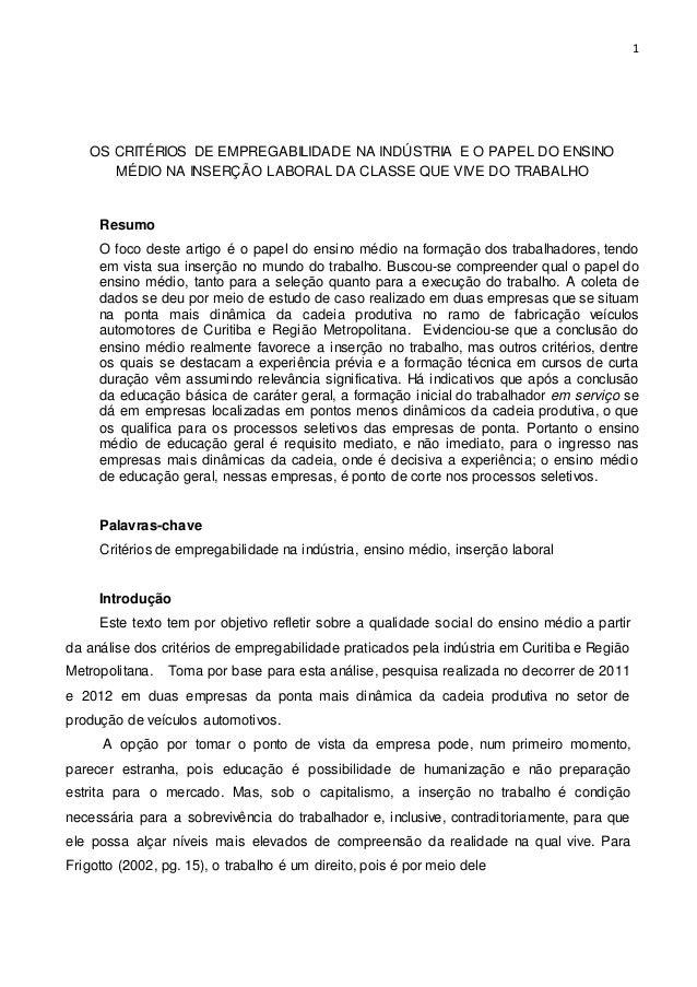 1  OS CRITÉRIOS DE EMPREGABILIDADE NA INDÚSTRIA E O PAPEL DO ENSINO  MÉDIO NA INSERÇÃO LABORAL DA CLASSE QUE VIVE DO TRABA...