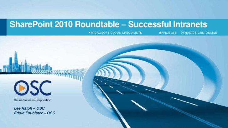 SharePoint 2010 Roundtable – Successful Intranets                         MICROSOFT CLOUD SPECIALISTS   OFFICE 365   DYNAM...