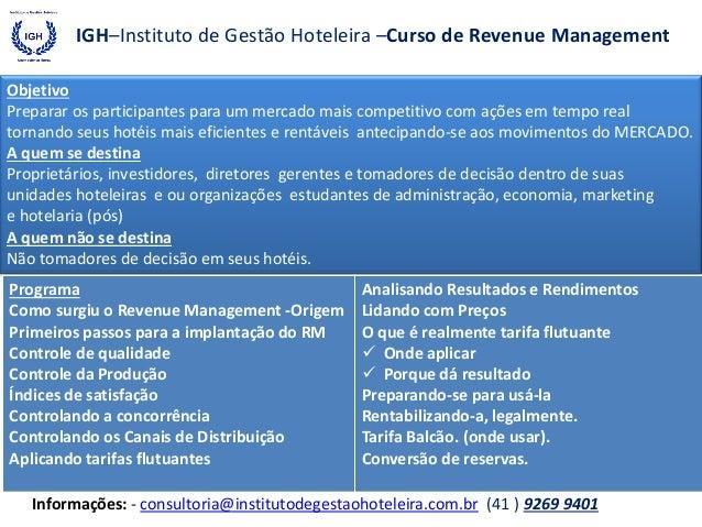 Informações: - consultoria@institutodegestaohoteleira.com.br (41 ) 9269 9401  Objetivo Preparar os participantes para um m...