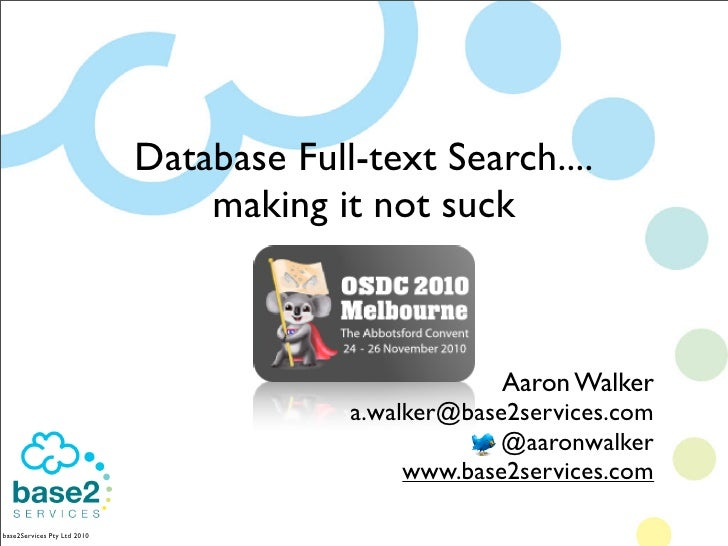 OSDC-2010 Database Full-text Search.... making it not suck