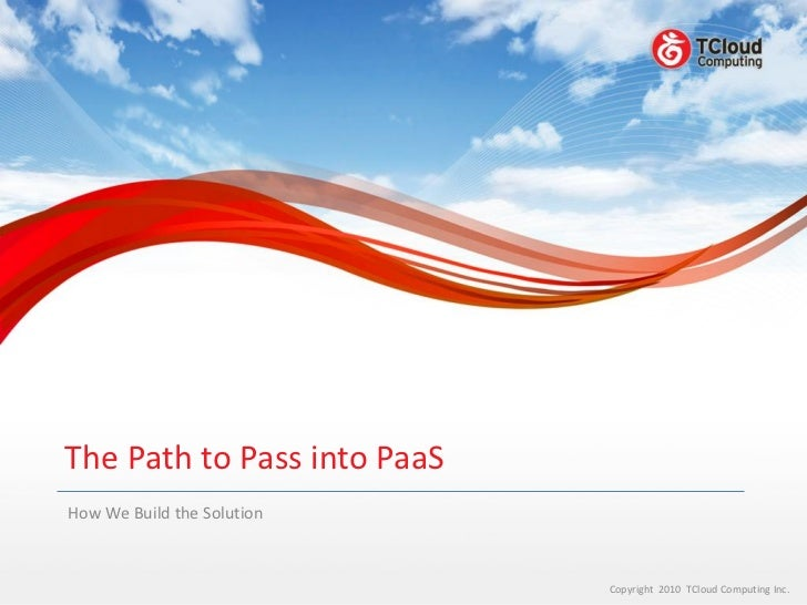 [OSDC.tw 2011] The Path to Pass into PaaS -- How We Build the Solution