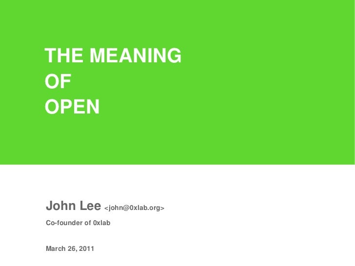 THE MEANINGOFOPENJohn Lee