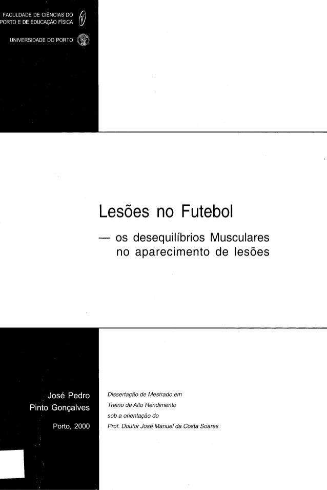 FACULDADE DE CIÊNCIAS DO PORTO E DE EDUCAÇÃO FÍSICA UNIVERSIDADE DO PORTO f l Lesões no Futebol — os desequilíbrios Muscul...