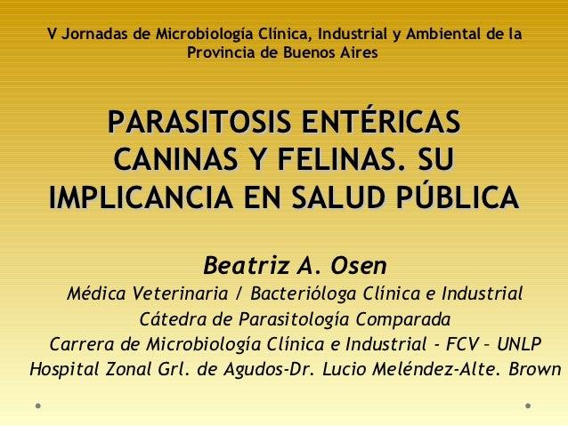 V Jornadas de Microbiología Clínica, Industrial y Ambiental de la                    Provincia de Buenos Aires     PARASIT...