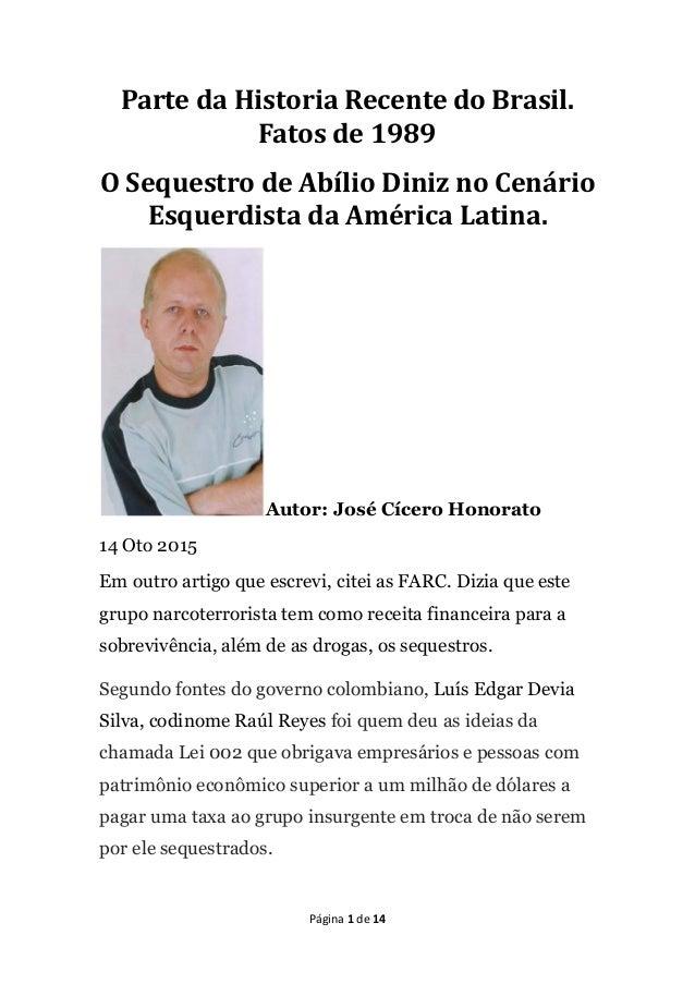 Página 1 de 14 Parte da Historia Recente do Brasil. Fatos de 1989 O Sequestro de Abílio Diniz no Cenário Esquerdista da Am...