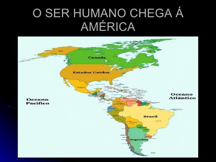 O SER HUMANO CHEGA Á AMÉRICA