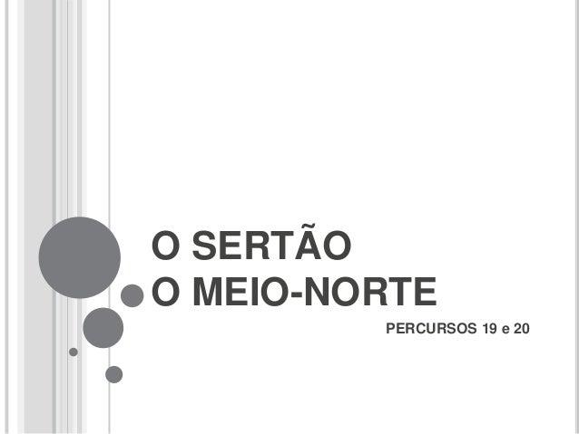 O SERTÃO O MEIO-NORTE PERCURSOS 19 e 20