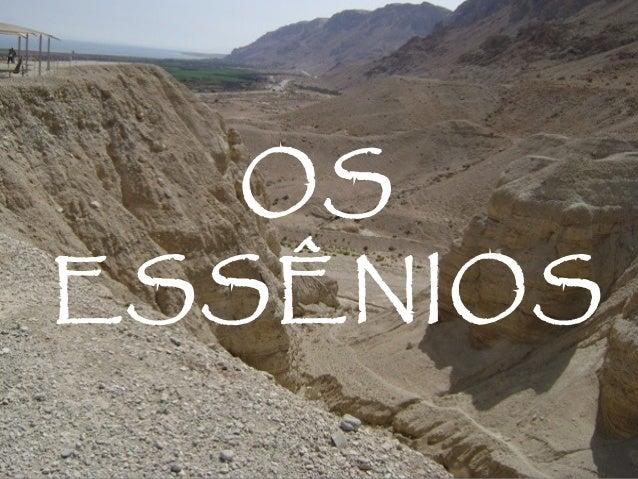 OS ESSÊNIOS