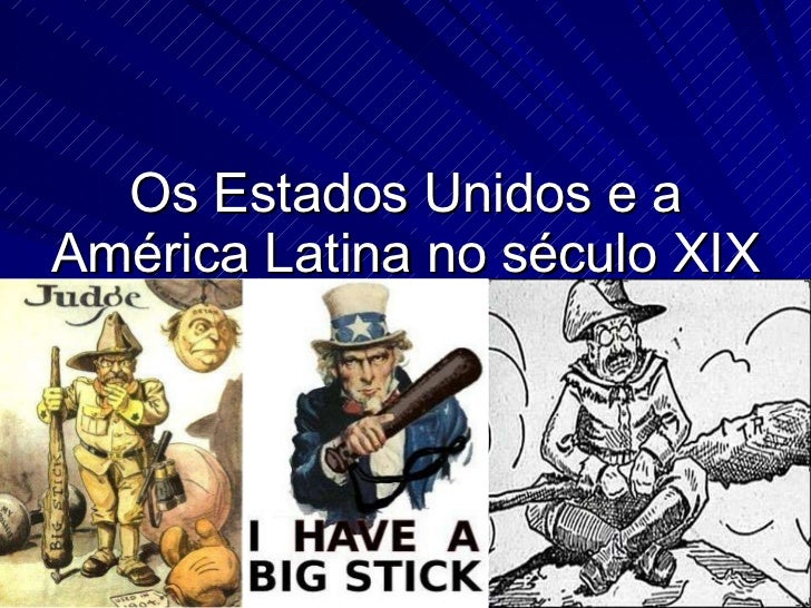 Os Estados Unidos e a América Latina no século XIX