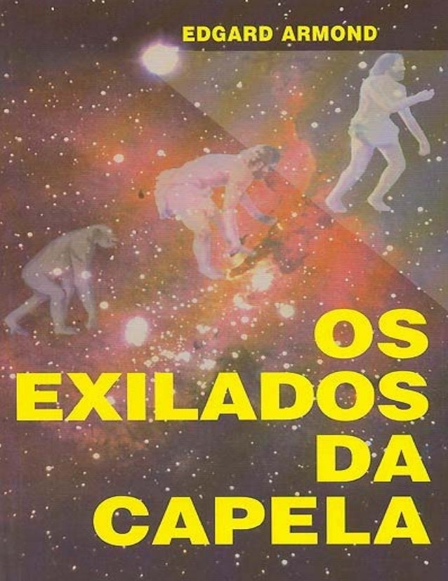 Os Exilados da Capela  http://livroespirita.4shared.com  Edgard Armond  OS EXILADOS DA CAPELA EDGARD ARMOND  Orelha Os Exi...