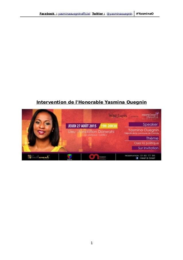Facebook : yasminaouegninofficiel Twitter : @yasminaouegnin #YasminaO Intervention de l'Honorable Yasmina Ouegnin 1