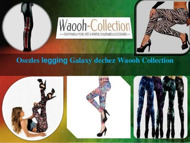 Osezles legging Galaxy dechez Waooh Collection
