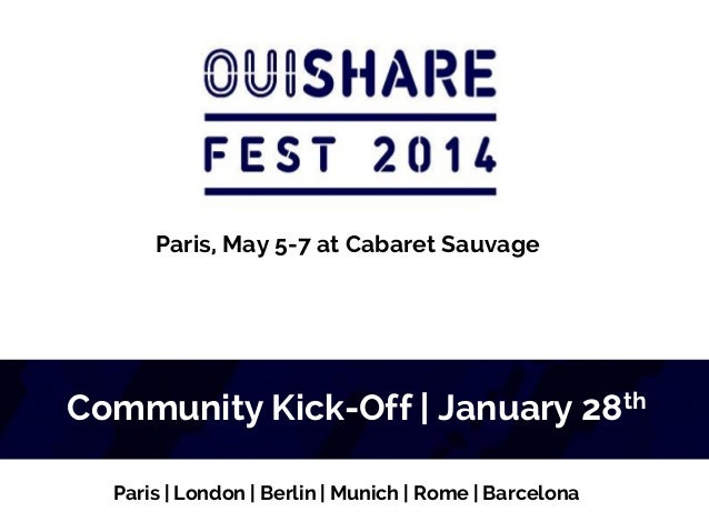 Paris, May 5-7 at Cabaret Sauvage  Community Kick-Off   January 28th Paris   London   Berlin   Munich   Rome   Barcelona