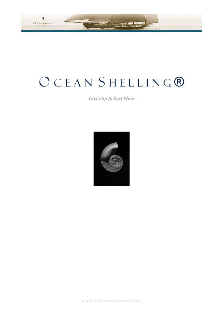 OCEAN SHELLING®      Yachting & Surf Wear    www.oceanshelling.com