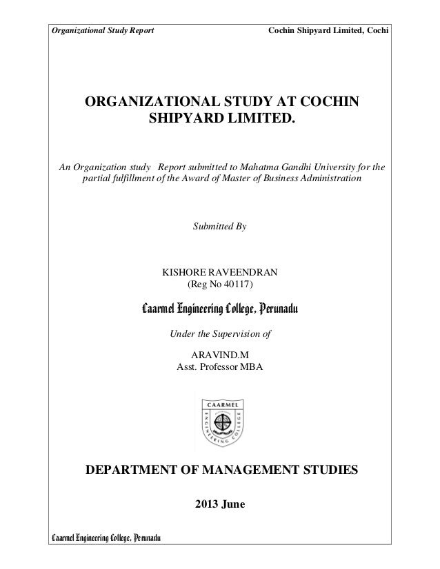 Organizational Study Report Cochin Shipyard Limited, Cochi Caarmel Engineering College, Perunadu ORGANIZATIONAL STUDY AT C...