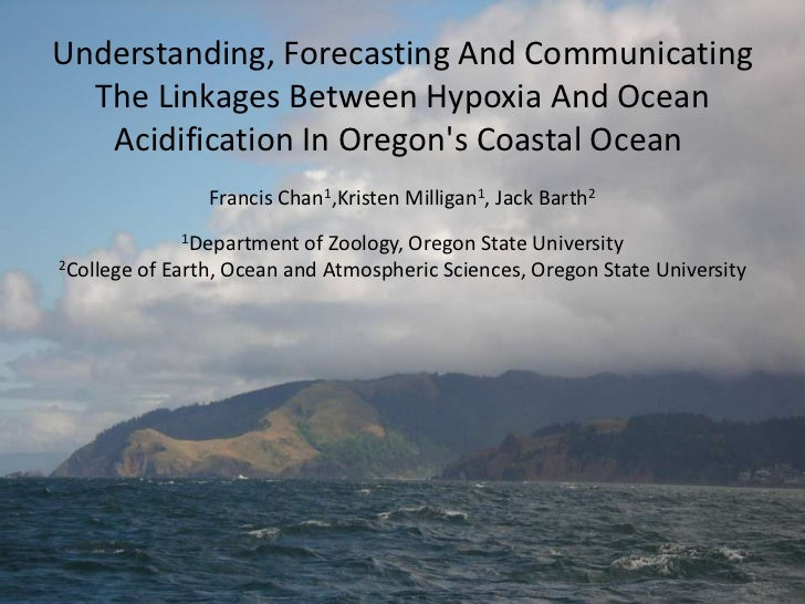 Understanding, Forecasting And Communicating  The Linkages Between Hypoxia And Ocean   Acidification In Oregons Coastal Oc...