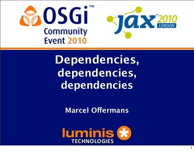 OSGi Community Event 2010 - Dependencies, dependencies, dependencies