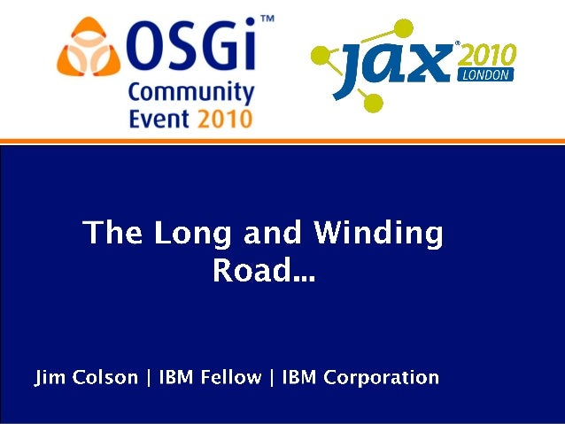 OSGi Community Event 2010 - Keynote 1 - The Long and Winding Road.....