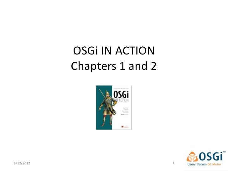 OSGi IN ACTION            Chapters 1 and 29/12/2012                      1
