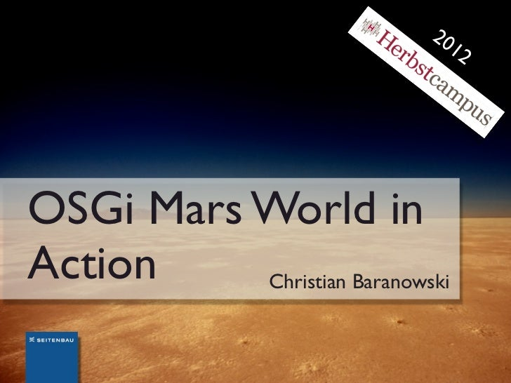 20                              12OSGi Mars World inAction    Christian Baranowski