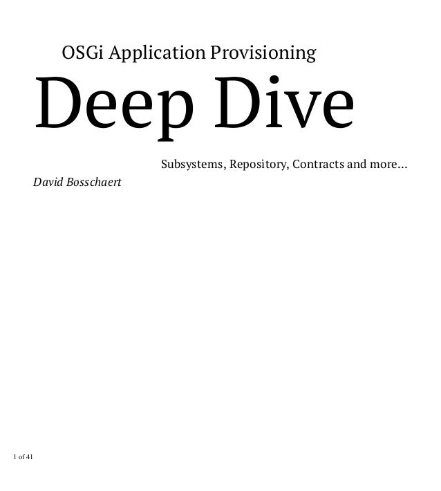 Subsystems, Repository, Contracts and more... David Bosschaert OSGi Application Provisioning Deep Dive 1 of 41