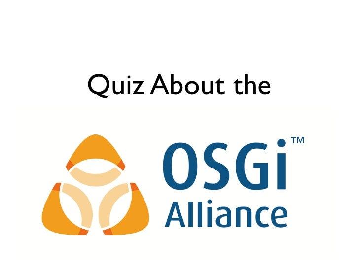 OSGi Quiz - Peter Kriens
