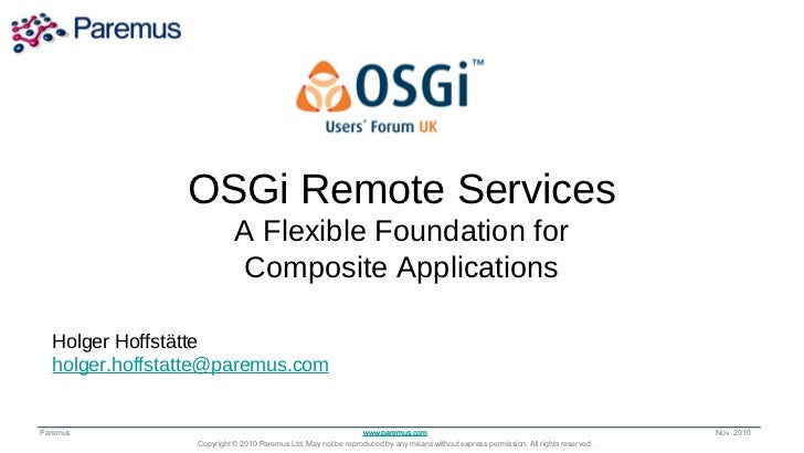 OSGi Remote the Way                 Transforming Services              the World Runs Applications                  A Flex...