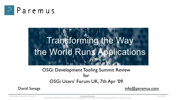 Transforming the Way                                the World Runs Applications                                     OSGi D...
