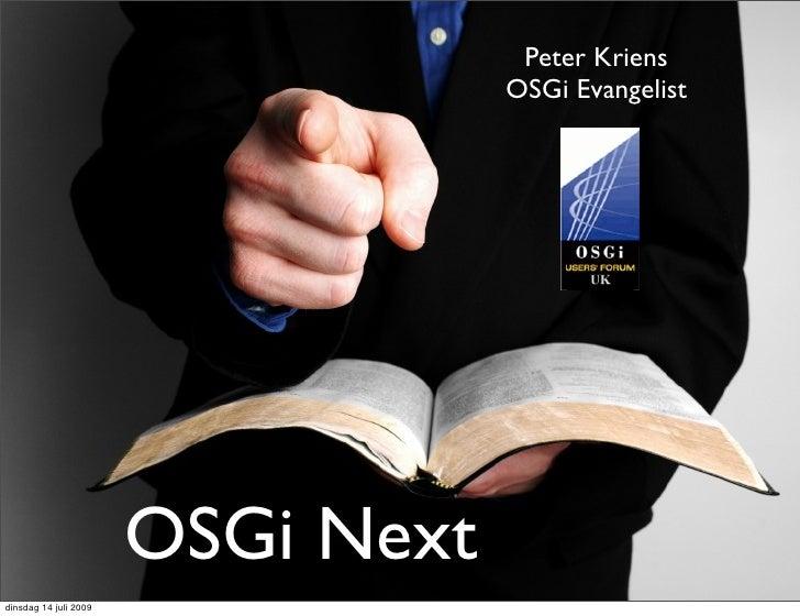 OSGi Users' Forum UK - OSGi Release 4 v4.2 Spec Overview - Peter Kriens