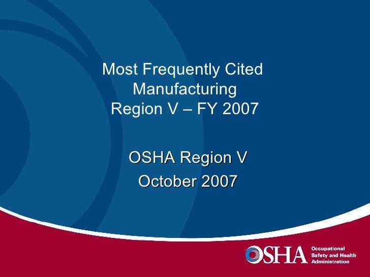 Most Frequently Cited  Manufacturing Region V – FY 2007 OSHA Region V October 2007