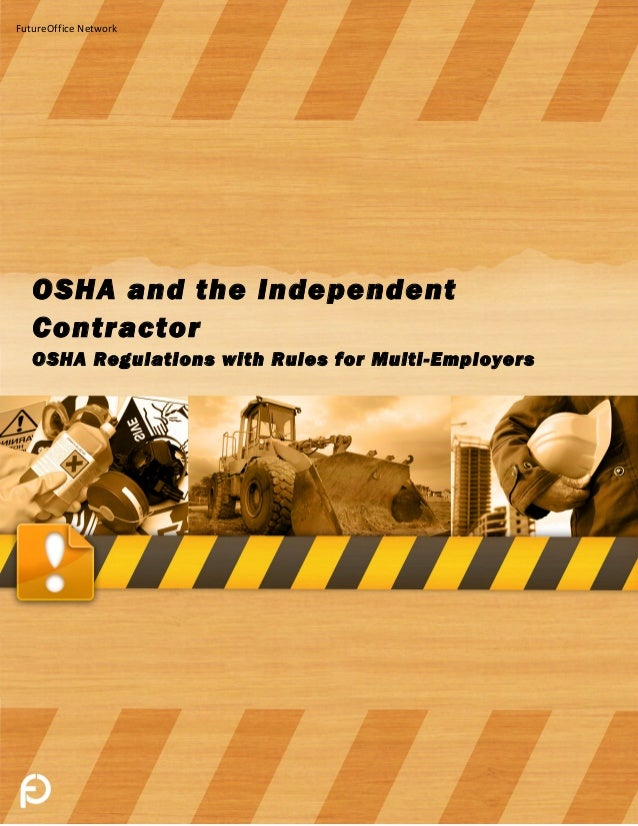 FutureOffice Network   OSHA and the Independent   Contractor   OSHA Regulations with Rules for Multi-Employers