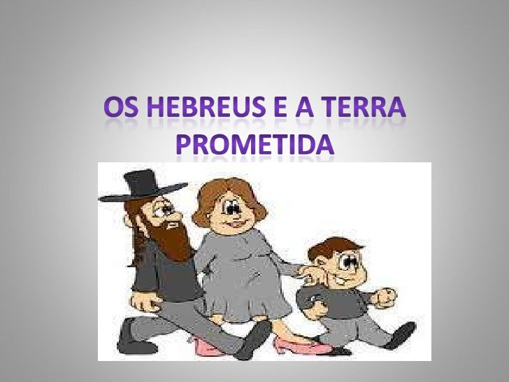 Os hebreus e a terra prometida