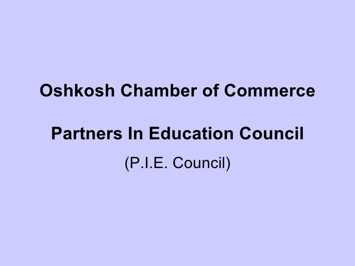 Oshkosh Chamber of Commerce Partners In Education Council (P.I.E. Council)