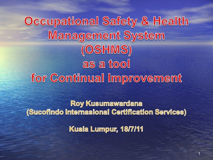 OSHMS as a Tool For Continual Improvement by Mr Roy SUCOFINDO