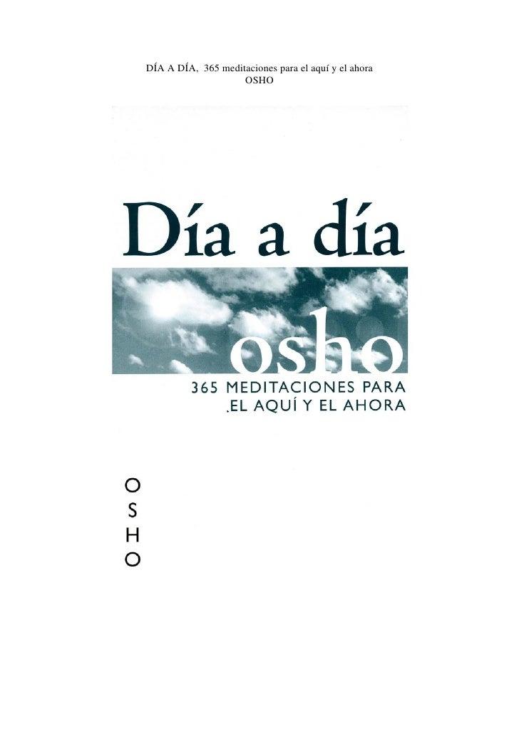 Osho Dia A Dia 365 Meditaciones Para El Aqui Y El Ahora