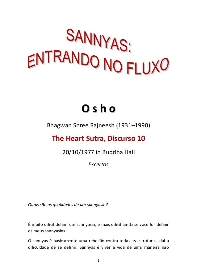Osho Bhagwan Shree Rajneesh (1931–1990)  The Heart Sutra, Discurso 10 20/10/1977 in Buddha Hall Excertos  Quais são as qua...