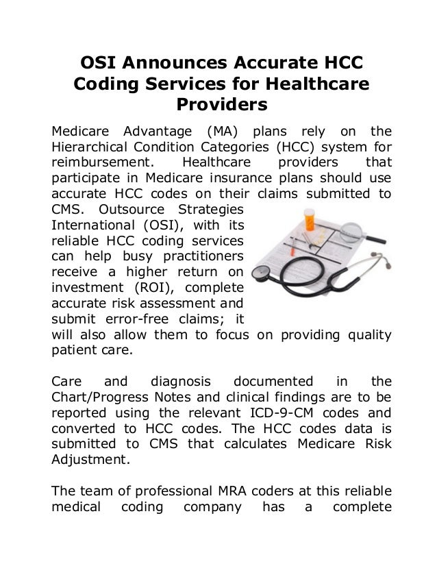 OSI Announces Accurate HCC Coding Services for Healthcare Providers Medicare Advantage (MA) plans rely on the Hierarchical...