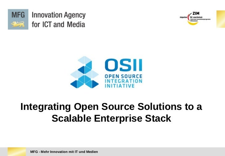 Integrating Open Source Solutions to a       Scalable Enterprise Stack  MFG - Mehr Innovation mit IT und Medien